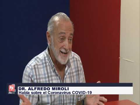 CORONAVIRUS: CONSEJOS DEL DR. ALFREDO MIROLI