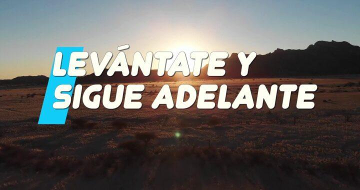 LEVANTATE Y SIGUE ADELANTE.