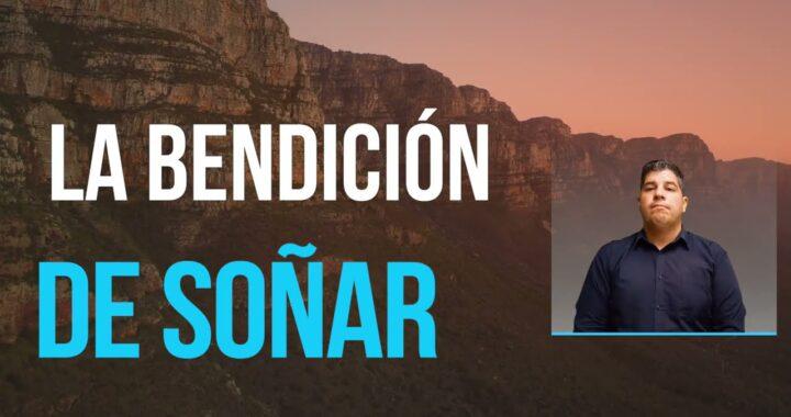 LA BENDICIÓN DE SOÑAR.